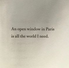 Pretty Words, Beautiful Words, Quotable Quotes, Book Quotes, Life Captions, Window Quotes, Paris Quotes, Silence Quotes, Book Letters
