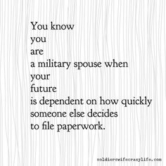 Memes That Explain Exactly What Life As A Military Spouse Is Really Like - Soldier's Wife, Crazy Life