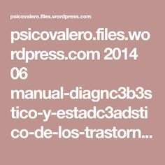 psicovalero.files.wordpress.com 2014 06 manual-diagnc3b3stico-y-estadc3adstico-de-los-trastornos-mentales-dsm-iv.pdf