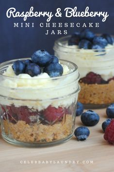 Raspberry & Blueberry Mini Cheesecake Jars via Celeb Baby Laundry, By: Robyn Good
