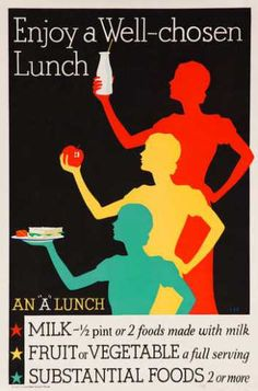 Enjoy A Well Chosen Lunch Original Milk Dairy Council Poster Wpa Posters, Art Deco Posters, Vintage Posters, Healthy Eating Posters, Healthy School Lunches, Public Service Announcement, The Past, Wellness, Milk Dairy