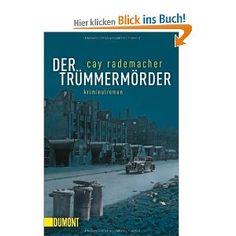 Der Trümmermörder von Cay Rademacher: Bücher. Klasse Story
