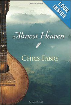 Almost Heaven: Chris Fabry: 9781414319575: Amazon.com: Books