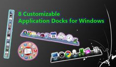 8 Amazing Customizable Application Docks for Windows
