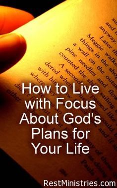 How to Live with Focus About God's Plans for Your Life