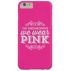 On Wednesdays We Wear Pink Funny Quote Barely There iPhone 6 Plus Case