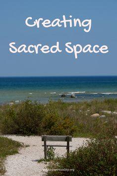 Feed Your Faith by Creating Sacred Space http://healthyspirituality.org/feed-faith-creating-sacred-space/