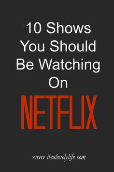 I've been using Netflix more and more and I've been discovering some really great new to me shows the more I watch. Here are 10 shows you should be watching Must Watch Netflix Movies, Tv Series On Netflix, Netflix Shows To Watch, Movie To Watch List, Netflix Dramas, Netflix Documentaries, Netflix Gift Card, Netflix Streaming, Family Movies