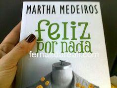 MArtha Medeiros Feliz por Nada