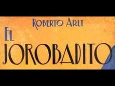 Roberto Arlt+El jorobadito+AUDIOLIBRO COMPLETO EN ESPAÑOL Y LIBRO PDF PA...