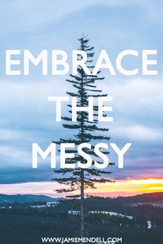 EMBRACE the MESSY @jamieamendell