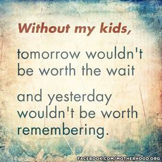 My children are my priority! They have been my priority from day one and they…