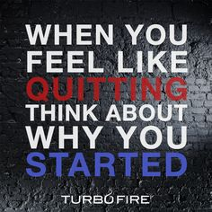 Remember why you started! #motivation