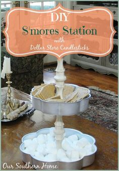 Dollar Store Challenge S'mores Station made with dollar store candleholders from Our Southern Home #dollarstorechallenge #dollartree #smores #smoresstation #ascp #anniesloanchalkpaint