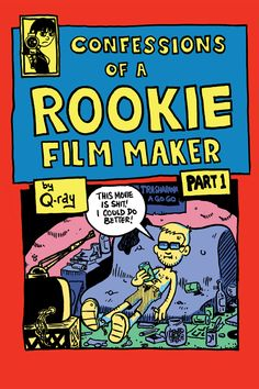 Confession's Of A Rookie Film Maker #1
