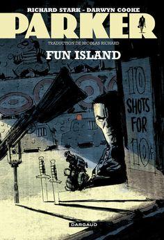 Parker, tome 4 : Fun island Scénario & dessin : Darwyn Cooke Sortie le 29 août 2014 #Dargaud #BD