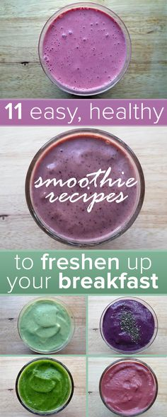 Eat a healthy breakfast by trying out one of these healthy smoothie recipes.