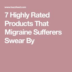 7 Highly Rated Products That Migraine Sufferers Swear By