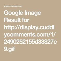 Google Image Result for http://display.cuddlycomments.com/1/2490252155d33827c9.gif