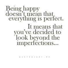 Perfection is over-rated. Flaws make others interesting and lovable, instead of distant and unreachable.