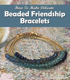 DIY Jewelry: Delicate Beaded Friendship Bracelets - learn to make these pretty beaded bracelets with our step by step instructions and photos -- and watch the complete video tutorial, too! Make a set of these delicate friendship bracelets using gold seed beads and faceted crystals in different colors. Lovely handmade jewelry gift! And a great jewelrymaking project for beaders or beginners!