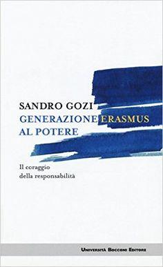 Amazon.it: Generazione Erasmus al potere. Il coraggio della responsabilità…