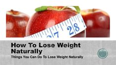 How To Lose Weight Naturally - Things You Can Do To Lose Weight Naturally #weightloss #loseweightfast #loseweightfastandeasy #fatloss #loseweight