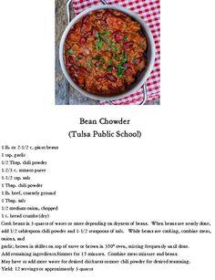 Tulsa Public School - Bean Chowder recipe (always served with a fresh hot cinnamon roll) Yummy Recipes, Crockpot Recipes, Cooking Recipes, Chowder Recipes, Soup Recipes, School Lunch Recipes, Cafeteria Food, Crack Slaw, How To Cook Beans