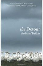 The Detour by Gerbrand Bakker. Translated from the Dutch by David Colmer - 2013 IFFP winner