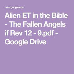 Alien ET in the Bible - The Fallen Angels if Rev 12 - 9.pdf - Google Drive