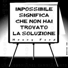 #Metamorphosya #HenryFord #impossibleisnothing #atteggiamento #lafilosofiadelcambiamento