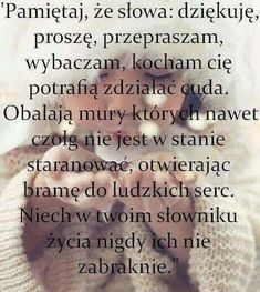 Dla każdego: CYTATY Positive Quotes, Motivational Quotes, Irish Singers, Good Sentences, Mother Mary, Friends Forever, Motto, Quotations, Psychology