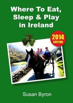 Ireland's Hidden Gems - Where to Eat, Sleep & Play in Ireland by Susan Byron, http://www.amazon.com/dp/B009PNH8OO/ref=cm_sw_r_pi_dp_k1d3sb0XCPAVA