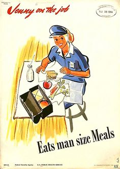 1943 Jenny on the Job Eats Man Size Meals. Jenny enjoys a healthy lunch during her break. Jenny on the Job posters were created by the U. Public Health Service during WWII to introduce women to the industrial work force Vintage Advertisements, Vintage Ads, Vintage Posters, Retro Advertising, Retro Ads, Ww2 Posters, Safety Posters, Political Posters, Rosie The Riveter Poster