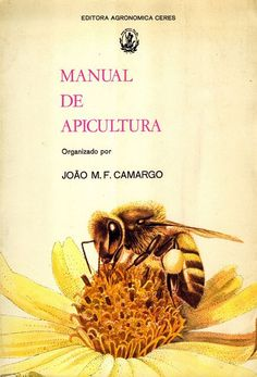 Camargo, J.M.F. Manual de Apicultura. [ref:32663]