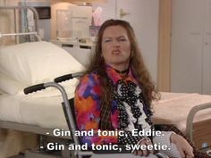 Gin and tonic, sweetie.