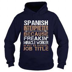 SPANISH-INTERPRETER - FREAKING T-SHIRTS, HOODIES, SWEATSHIRT (35.99$ ==► Shopping Now)
