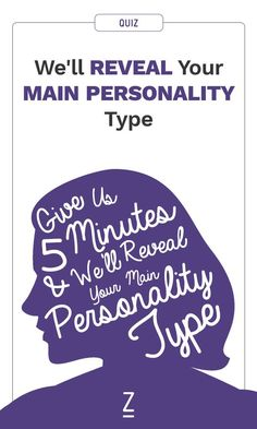 What's your main personality type? Give us just a few minutes and we'll reveal what truly makes you tick!