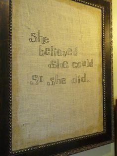 DIY Burlap Art. Really just like the quote @Colleen Murphy