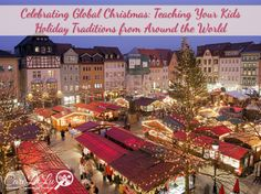 The holidays are a time for the old familiar family traditions. But if you are looking to shake things up a bit, and expose your children to a more global outlook this season, here are some fun and easy traditions from around the world that are easy to integrate into your merriment.