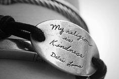"""My religion is Kindness"" Dali Lama"