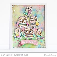 Hi all! The April New Release from My Favorite Things are so close and today I want to share my card using Tweet Wishes stamp set. This se...