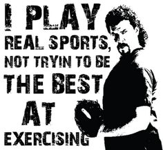 I love Kenny Powers and this is the best quote ever!