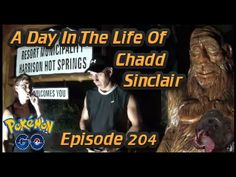 A Day In The Life Of Chadd Sinclair: Episode 204