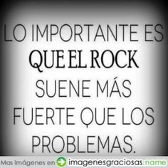 Que sea rock Rock Quotes, New Quotes, Change Quotes, Music Quotes, Bible Quotes, Funny Quotes, Funny Memes, Rock And Roll, Sarcasm Humor
