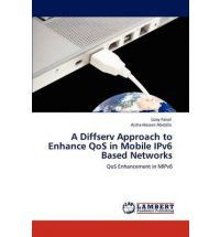 A Diffserv Approach to Enhance Qos in Mobile Ipv6 Based Networks
