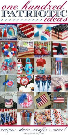 100 Perfectly Patriotic Ideas - Recipes, Decor, Crafts   MORE!