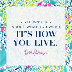 8 of the Best Lilly Pulitzer Quotes of All Time Preppy Quotes, Cute Quotes, Amazing Quotes, Lilly Pulitzer Prints, Lily Pulitzer, Senior Quotes, Country Quotes, Fashion Quotes, Best Memes