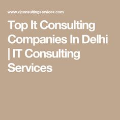 Top It Consulting Companies In Delhi | IT Consulting Services