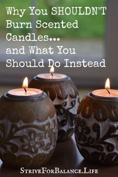 Why You Shouldn't Burn Scented Candles...and What You Should Do Instead. I had no idea how harmful candles could be. Love the healthy alternative options in this article! Throwing those nasty candles in the trash.
